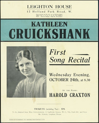 Leighton House (12 Holland Park Road, W). Kathleen Cruickshank, first song recital, Wednesday evening, October 24th at 8.30. At the piano, Harold Craxton. Baines and Scarsbrook Ltd., printers, Swiss Cottage, N.W.6. [1923]