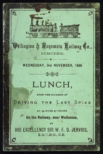 Wellington & Manawatu Railway Company Ltd :Wednesday 3rd November, 1886. Lunch upon the occasion of driving the last spike at 34 miles 47 chains, on the railway, near Waikanae, by His Excellency Sir W F D Jervois, K.G.C.M.G., C.B. 1886.