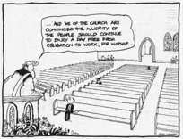 """Heath, Eric Walmsley, 1923- :""""...and we of the church are convinced the majority of the people should continue to enjoy a day free from the obligation to work, for worship..."""" Dominion, 14 March 1989."""