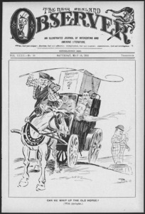 Blomfield, William, 1866-1938 :Can he whip up the old horse? New Zealand Observer, 18 May 1912.