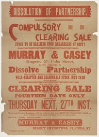 Murray & Casey, drapers: Dissolution of partnership. Compulsory clearing sale ... will be held for fourteen days only commencing on Thursday next, 27th inst. [1894-1895]