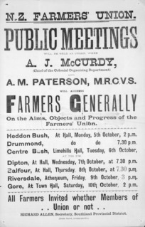 N.Z. Farmers' Union: Public meetings will be held as under, when A. J. McCurdy, (Chief of the Colonial Organising Department) and A. M. Paterson, M.R.C.V.S. will address farmers generally on the aims, objects and progress of the Farmers' Union. [1903 or 1908]