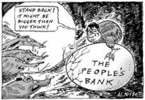 Nisbet, Al 1958- :'Stand back! It might be bigger than you think!' The Peoples's Bank. Christchurch Press, 18 February 2001.