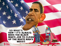 "Barack Obama. ""So what's new? It's always been the black man's job to clean up the white man's mess!!!"" 6 November, 2008."