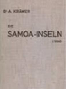 Die Samoa-Inseln : Entwurf einer Monographie mit besonderer Berucksichtigung Deutsch-Samoas