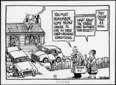 Scott, Thomas :You must remember, some people choose to live in these over-crowded conditions. What about the stress and sickness that results? They choose that as well. Housing N Z. 27 August 1998