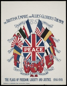 The British Empire and allies glorious triumph; the flags of freedom, liberty and justice, 1914-1919