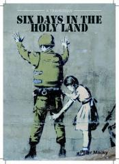Six days in the Holy Land : 6-11 November 2009 / Peter Macky.