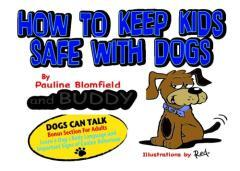 How to keep kids safe with dogs / by Pauline Blomfield ; illustrations by Red.