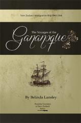 The voyages of the Gananoque : New Zealand immigration ship 1860-1864 / by Belinda Lansley.