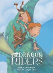 The dragon riders / words by James Russell ; pictures by Link Choi.