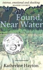 Found, near water / Katherine Hayton.