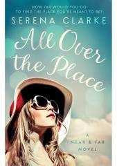 All over the place / Serena Clarke.