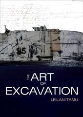 The art of excavation / Leilani Tamu.