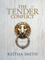 The tender conflict / Keitha Smith.
