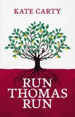 Run Thomas run / Kate Carty.