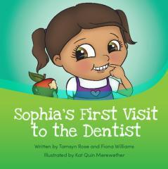 Sophia's first visit to the dentist / written by Tamsyn Rose and Fiona Williams ; illustrated by Kat Quin Merewether.