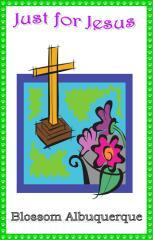 Just for Jesus / Blossom Albuquerque.