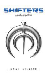 Shifters : a Vault Agency novel / Jean Gilbert.