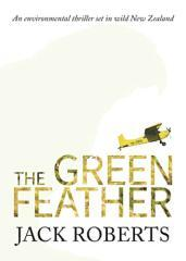 The green feather / Jack Roberts.