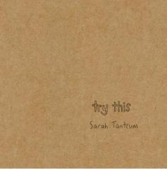 Try this / Sarah Tantrum.