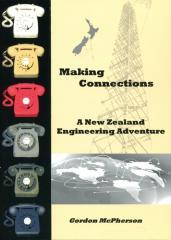 Making connections : a New Zealand engineering adventure / Gordon McPherson.