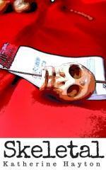 Skeletal / Katherine Hayton.