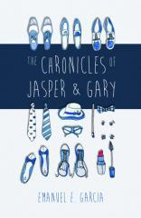 The chronicles of Jasper and Gary : accountants with artistic and amorous ambitions / Emanuel E. Garcia.