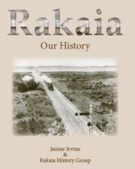 Rakaia : our history / Janine Irvine & Rakaia History Group.