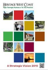 Heritage West Coast = Ngā Taonga Pūmau o Te Tai Poutini : a strategic vision 2015.