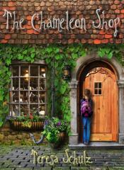 The chameleon shop. Book one / Teresa Schulz.