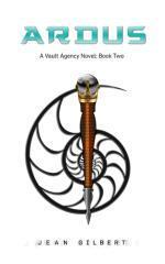 Ardus : a Vault Agency novel / by Jean Gilbert.