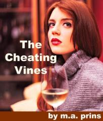 The cheating vines : love and betrayal at Sleepy Cloud Winery / by M. A. Prins.