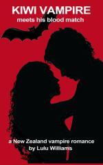 Kiwi vampire meets his blood match : a New Zealand vampire romance / Lulu Williams.