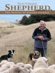 Southern shepherd : the stories of Graeme Fechney / written by Matt Wright.