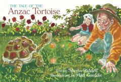 The tale of the Anzac tortoise / text by Shona Riddell ; illustrations by Matt Gauldie.