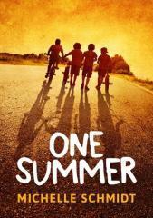 One summer / Michelle Schmidt.