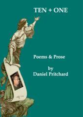 Ten plus one : poems and prose / by Daniel Pritchard.