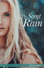 The scent of rain / Julianne Jones.