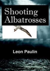 Shooting albatrosses / Leon Paulin.