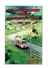 Wellington Tramway Museum : the first fifty years, 1965-2015 / Keith McGavin.