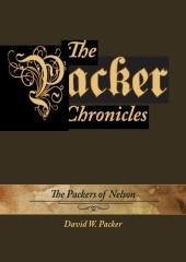 The Packer chronicles : the Packers of Nelson / David W. Packer.