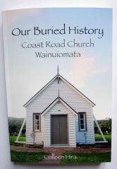 Our buried history : Coast Road Church Wainuiomata / Colleen Hira.
