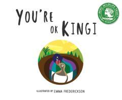 You're OK Kingi / illustrated by Emma Frederickson.