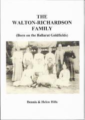 The Walton-Richardson family : (born on the Ballarat Goldfields) / Dennis & Helen Hills.