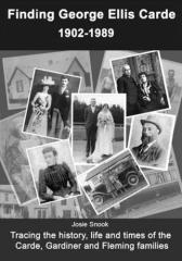 Finding George Ellis Carde : 1902-1989 / Josie Snook.