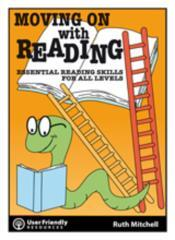 Moving on with reading : essential reading skills for all ages / Ruth Mitchell ; illustrator: Karla Vink.