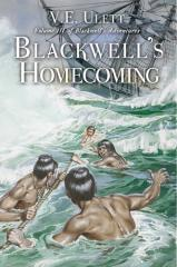 Blackwell's homecoming / by V.E. Ulett.