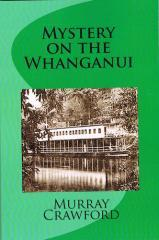 Mystery on the Whanganui / by Murray Crawford.