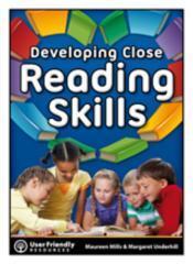 Developing close reading skills / Maureen Mills & Margaret Underhill.